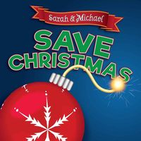 Sarah & Michael Save Christmas!