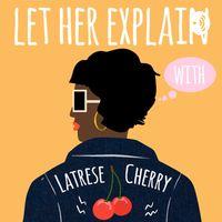 Let Her Explain