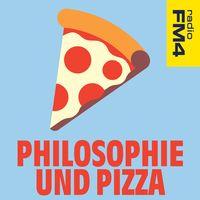 FM4 Philosophie und Pizza