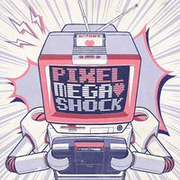 Pixel Mega Shock Podcast