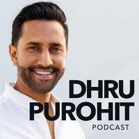 Dhru Purohit Podcast
