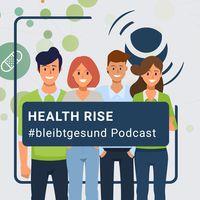 HEALTH RISE #bleibtgesund Podcast