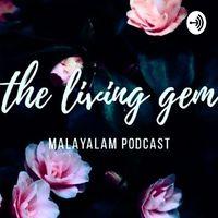 Thelivinggem Malayalam Podcast
