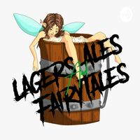 Lagers Ales and Fairytales