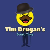 Tim Drugan's Story Time