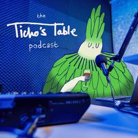 The Ticho's Table Podcast