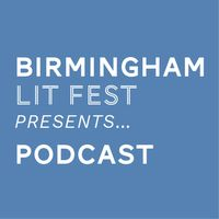 Birmingham Lit Fest Presents….