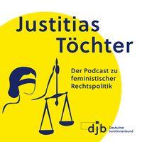 Justitias Töchter. Der Podcast zu feministischer Rechtspolitik