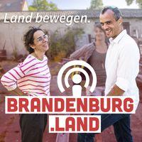 Brandenburg.Land– Zwischen Landflucht und Landlust