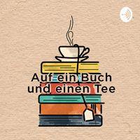 Auf ein Buch und einen Tee