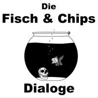Die Fisch und Chips Dialoge