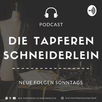 Die tapferen Schneiderlein - Ein Podcast über Menschen, Mode und die hohe Schneiderkunst.