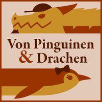 Von Pinguinen & Drachen