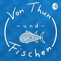Von Thun und Fischen