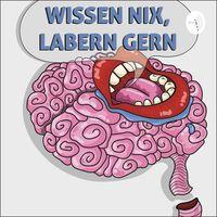 Wissen Nix, Labern Gern