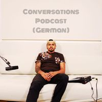 Conversations Podcast (German)