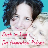 Stroh im Kopf – Der Homeschool - Podcast