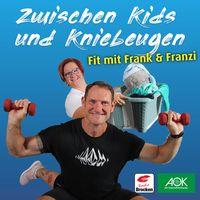 Zwischen Kids und Kniebeugen - Fit mit Frank und Franzi