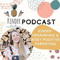 Kinder Nutrition - Gesunde Kindererrnährung und positive Erziehung für ein starkes Selbstwertgefühl