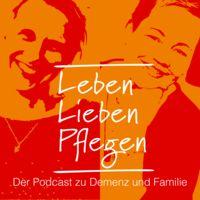 Leben, Lieben, Pflegen – Der Podcast zu Demenz und Familie