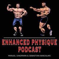 Enhanced Physique Podcast