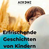 Arrowz - Erfrischende Geschichten von Kindern