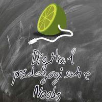 Digital pädagogische Noobs