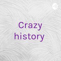 Crazy history