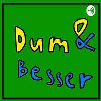 Dum & Besser