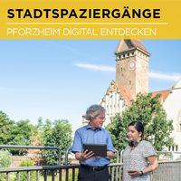 Digitale Stadtspaziergänge in Pforzheim