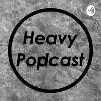 Heavy Popcast