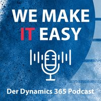 We make IT easy - Der Dynamics 365 Podcast