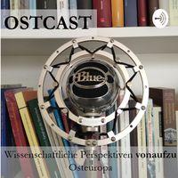 OSTCAST - Wissenschaftliche Perspektiven vonaufzu Osteuropa