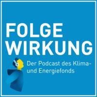 Folgewirkung: Der Podcast des Klima- und Energiefonds