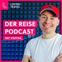 Loving Travel - Der Reise Podcast mit Steffen