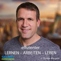 Effizienter Lernen - Arbeiten - Leben! Der Selbstmanagement und Zeitmanagement Podcast!
