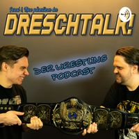 DRESCHTALK - Der Wrestling Podcast