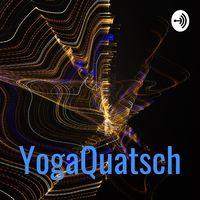 YogaQuatsch