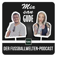MIA SAN GUDE – Der Fussballwelten-Podcast