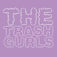 THE TRASH GURLS