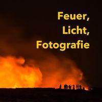 Der 'Feuer, Licht und Fotografie' Podcast