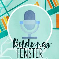 Bildungsfenster - Der Podcast