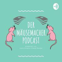 Der Mäusemacher Podcast