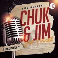 Chuk & Jim - Der Podcast aus Berlin