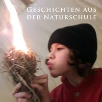 Geschichten aus der Naturschule