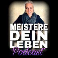 Meistere Dein Leben Podcast