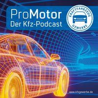 ProMotor Podcast - Zentralverband Deutsches Kraftfahrzeuggewerbe