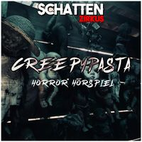 Creepypasta (DE )by SchattenZirkus
