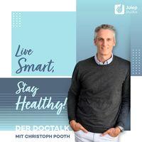 Live Smart, Stay Healthy - der DocTalk mit Christoph Pooth