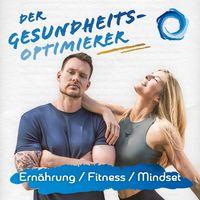 Der Gesundheitsoptimierer- Ernährung, Fitness, Mindset